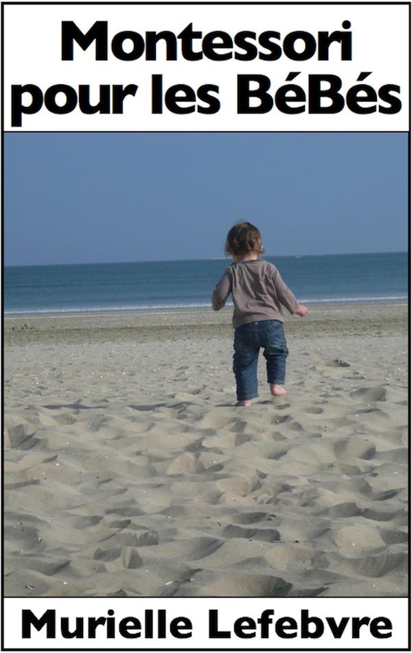 Livre Montessori pour les Bébés par Murielle Lefebvre