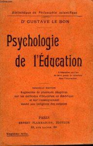 La psychologie de l'Education de Gustave Le Bon (1910